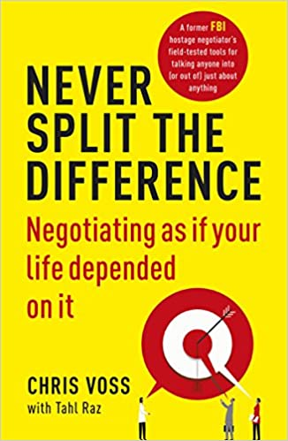 A Coaches Guide to….'NEVER SPLIT THE DIFFERENCE by ChrisVoss'